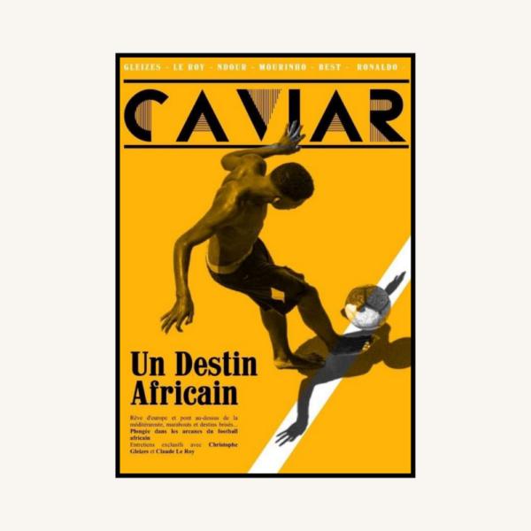 Caviar I - Un destin Africain
