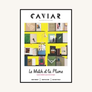 Caviar V - Le match et la plume