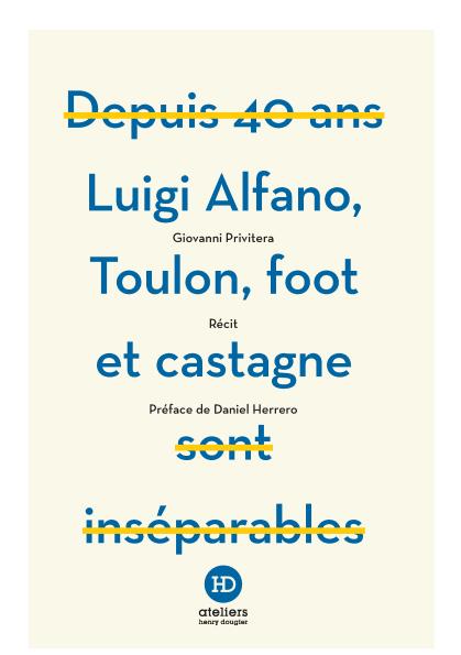 Depuis près d'un demi-siècle, Luigi Alfano défend les couleurs d'une seule et même ville : Toulon.